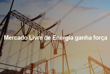 Frente parlamentar traz nova força para Mercado Livre de Energia