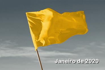 Bandeira Amarela para o mês de janeiro/2020.